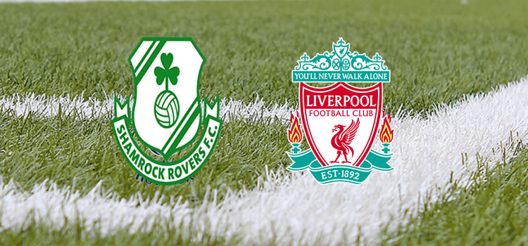 Shamrock Rovers vs Liverpool